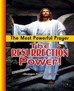 THE RESURRECTION POWER!