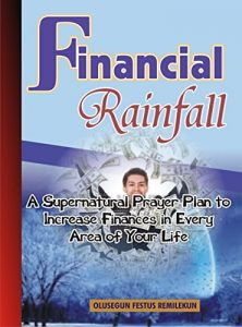 Financial Rainfall: A Supernatural Prayer Plan to Increase Finances In Every Area of Your Life